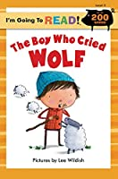 The Boy Who Cried Wolf (I'm Going to Read! Level 3)