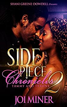 Side Piece Chronicles 2: Tammy and Tyrone by [Miner, Joi]
