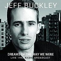 Dreams Of The Way We Were by Jeff Buckley