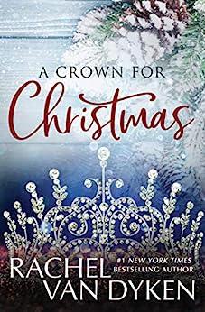 A Crown For Christmas by [Van Dyken, Rachel]