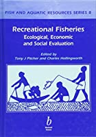 Recreational Fisheries: Ecological, Economic and Social Evaluation (Fish and Aquatic Resources)