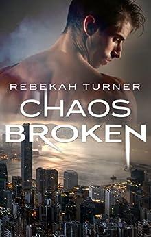 Chaos Broken (Chronicles of Applecross) by [Turner, Rebekah]