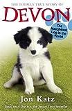 The Totally True Story of Devon The Naughtiest Dog in the World (Jon Katz)