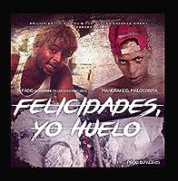 Felicidades y Yo Huelo (feat. Mandrake El Malocorita)【CD】 [並行輸入品]