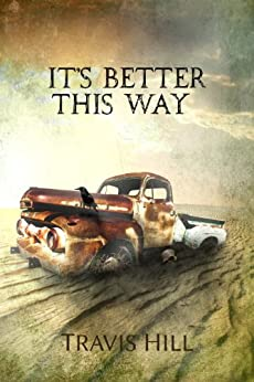 It's Better This Way by [Hill, Travis]