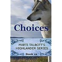 Choices (Marti Talbott's Highlander Series)