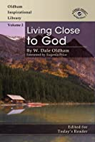 Living Close to God (Oldham Inspirational Library)