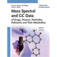 Mass Spectral and GC Data of Drugs, Poisons, Pesticides, Pollutants and Their Metabolites