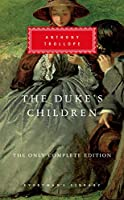 The Duke's Children: The Only Complete Edition (Everyman's Library Classics Series)