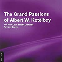 Grand Passion of Albert W. Ketelby