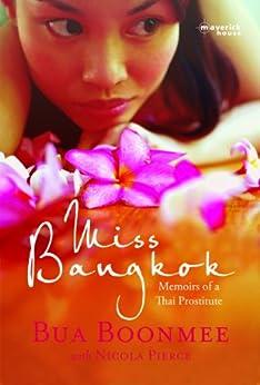 Miss Bangkok: Memoirs of a Thai Prostitute by [Boonmee, Bua]