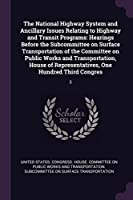 The National Highway System and Ancillary Issues Relating to Highway and Transit Programs: Hearings Before the Subcommittee on Surface Transportation of the Committee on Public Works and Transportation, House of Representatives, One Hundred Third Congres: 3