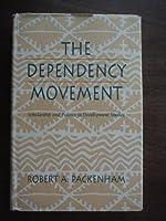 The Dependency Movement: Scholarship and Politics in Development Studies
