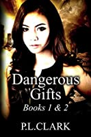 Dangerous Gifts (Dangerous Gifts Books 1 & 2)