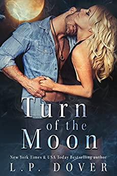 Turn of the Moon (A Royal Shifters novel Book 1) by [Dover, L.P.]