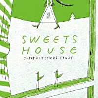 SWEETS HOUSE ~for J-POP HIT COVERS CANDY~