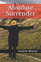 Absolute Surrender (Collected Works of Andrew Murray)