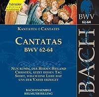 Bach: Cantatas BWV 62-64
