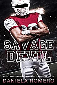 Savage Devil: A Small Town Enemies to Lovers Sports Romance (Devils of Sun Valley High Book 2)