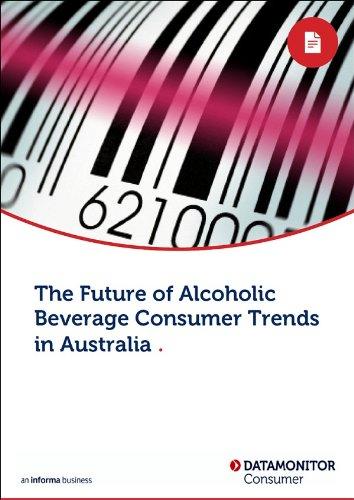 The Future of Alcoholic Beverage Consumer Trends in Australia (English Edition)
