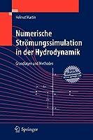 Numerische Stroemungssimulation in der Hydrodynamik: Grundlagen und Methoden
