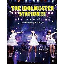 【メーカー特典あり】THE IDOLM@STER STATION!!! Summer Night Party!!!(BD2枚+CD)(B2告知ポスター付) [Blu-ray]