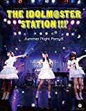 THE IDOLM@STER STATION!!! Summer Night Party!!!(BD2枚+CD) [Blu-ray]/