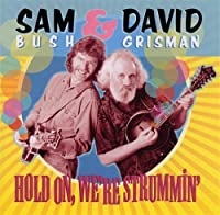 Hold on We're Strummin by SAM / GRISMAN,DAVID BUSH (2003-09-23)