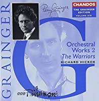 Grainger Edition, Vol. 6: Orchestral Works 2 / The Warriors (1998-01-20)