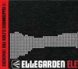 Eleven Fire Crackers by Ellegarden (2006-11-08)