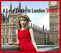 A Love Letter to London by Shoko (2015-10-07)