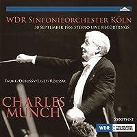 SSS0192 ルーセル:交響曲第3番、フォーレ:「ペレアスとメリザンド」組曲、他 シャルル・ミュンシュ(指揮)ケルン放送交響楽団(1966年ステレオ・ライヴ)