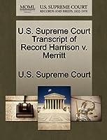 U.S. Supreme Court Transcript of Record Harrison V. Merritt