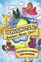Benvenuti A Emirati Arabi Uniti Diario Di Viaggio Per Bambini: 6x9 Diario di viaggio e di appunti per bambini I Completa e disegna I Con suggerimenti I Regalo perfetto per il tuo bambino per le tue vacanze in Emirati Arabi Uniti