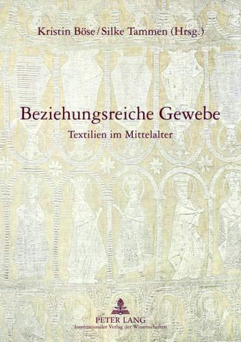 Download Beziehungsreiche Gewebe: Textilien Im Mittelalter 3631636644