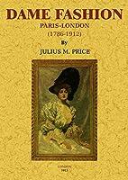 Dame Fashion: Paris - London [1786 - 1912]