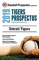 Detroit Tigers, 2019: A Baseball Companion