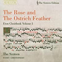 The Rose & The Ostrich Feather - Eton Choirbook Volume I (2004-11-30)