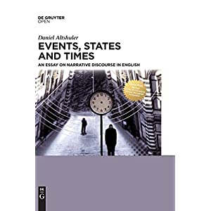 Events, States and Times: An Essay on Narrative Discourse in English