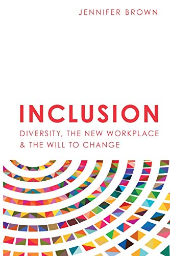 Download Inclusion: Diversity, The New Workplace & The Will To Change 1946384100