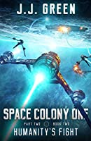 Humanity's Fight (Space Colony One, Part Two)