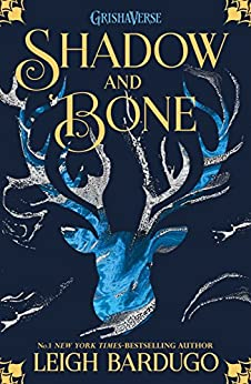 Shadow and Bone: Book 1 (THE GRISHA) by [Bardugo, Leigh]