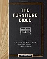 The Furniture Bible: Everything You Need to Know to Identify, Restore & Care for Furniture by Christophe Pourny(2014-11-04)