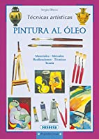 Pintura al oleo / Oil Painting: Tecnicas artisticas / Artistic Techniques (Pequenas Joyas / Small Gems)