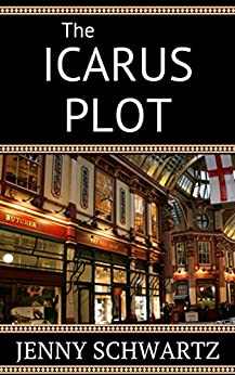 The Icarus Plot: A Steampunk monster in Victorian London by [Schwartz, Jenny]