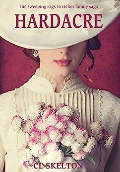 Hardacre (The Hardacre Family Saga Book 1) by [Skelton, CL]