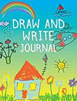 Draw and Write Journal: Primary Composition Notebook Grades K-2 Drawing Space