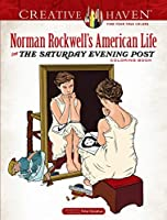 Creative Haven Norman Rockwell's American Life from The Saturday Evening Post Coloring Book (Creative Haven Coloring Books)