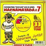 HACNA MATADA #7 JUGGILI'N FLAVA