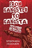 From Gangster to Gangsta: Bad Boys of Cinema